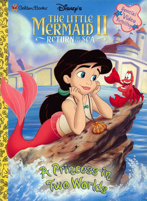 Little Mermaid II (A Princess in Two Worlds; 2000) Golden Books
